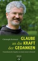 Christoph Kreitmeir: Glaube an die Kraft der Gedanken ★★★