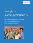 Florian Sedlacek: Strategische Jugendlichentherapie (SJT) bei internalisierenden Störungen und Schulverweigerung ★★★★