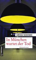 Stefanie Gregg: In München wartet der Tod ★★★