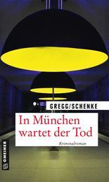 In München wartet der Tod - Kriminalroman