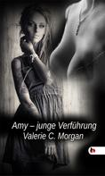 Valerie C. Morgan: Amy, junge Verführung ★★★★