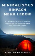 Florian Bassfeld: Minimalismus: Einfach mehr Leben!