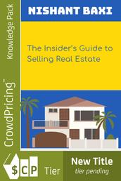 The Insider's Guide to Selling Real Estate
