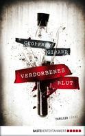 Geoffrey Girard: Verdorbenes Blut ★★★★