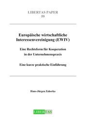 Europäische wirtschaftliche Interessenvereinigung (EWIV) - Eine Rechtsform für Kooperation in der Unternehmenspraxis - Eine kurze praktische Einführung