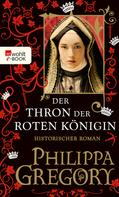 Philippa Gregory: Der Thron der roten Königin ★★★★