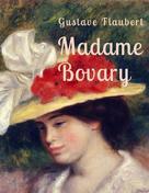 Gustave Flaubert: Flaubert - Madame Bovary