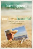 Kara Tippetts: And It Was Beautiful