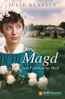Julie Klassen: Die Magd von Fairbourne Hall ★★★★★