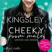 Cheeky Room Mate: Weston und Kendra - Bookboyfriends Reihe, Band 2 (Ungekürzt)
