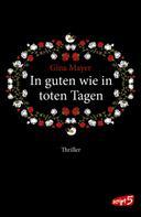Gina Mayer: In guten wie in toten Tagen ★★★★