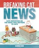 Georgia Dunn: Breaking Cat News