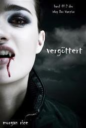 Vergöttert (Der Weg der Vampire – Band 2)