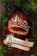 Regina Meißner: Der Fluch der sechs Prinzessinnen (Band 5): Märchenkrone ★★★★