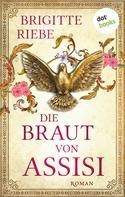Brigitte Riebe: Die Braut von Assisi ★★★★