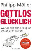 Philipp Möller: Gottlos glücklich ★★★★