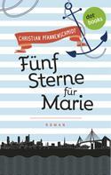 Christian Pfannenschmidt: Freundinnen für's Leben - Roman 1: Fünf Sterne für Marie ★★★★