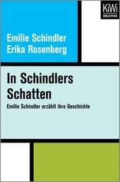 In Schindlers Schatten - Emilie Schindler erzählt ihre Geschichte