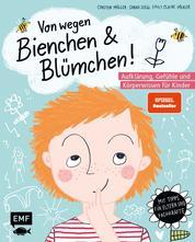 Von wegen Bienchen und Blümchen! Aufklärung, Gefühle und Körperwissen für Kinder ab 5 - Mit Tipps für Eltern und Pädagogen