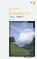 Lars Gustafsson: Muerte de un apicultor