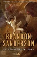 Brandon Sanderson: El Héroe de las Eras (Nacidos de la bruma [Mistborn] 3)
