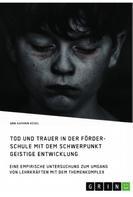 Ann-Kathrin Keßel: Tod und Trauer in der Förderschule mit dem Schwerpunkt Geistige Entwicklung