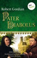 Robert Gordian: Pater Diabolus: Odo und Lupus, Kommissare Karls des Großen - Dritter Roman ★★★★