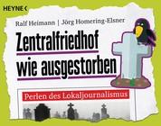 Zentralfriedhof wie ausgestorben - Perlen des Lokaljournalismus