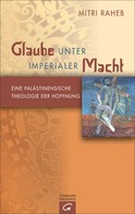 Mitri Raheb: Glaube unter imperialer Macht ★★★★★