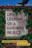 Peter Bennett: Life Lessons of a Harvard Reject