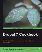 Dylan Spencer James: Drupal 7 Cookbook