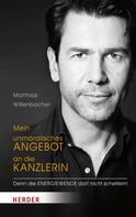 Matthias Willenbacher: Mein unmoralisches Angebot an die Kanzlerin ★★★★