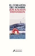 Jón Kalman Stefánsson: El corazón del hombre