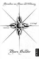 J.H. Praßl: Chroniken von Chaos und Ordnung. Band 1: Thorn Gandir ★★★