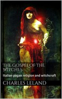 Charles G. Leland: The Gospel of the Witches