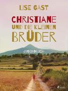 Lise Gast: Christiane und die kleinen Brüder