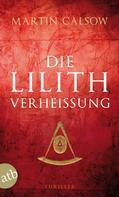 Martin Calsow: Die Lilith Verheißung ★★★★