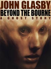 Beyond the Bourne - A Ghost Story