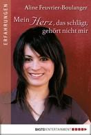Aline Feuvrier-Boulanger: Mein Herz, das schlägt, gehört nicht mir ★★★★