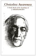 J Krishnamurti: Choiceless Awareness