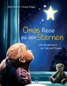 Anja Kieffer: Omas Reise zu den Sternen ★★★★★