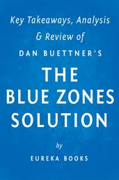 The Blue Zones Solution: by Dan Buettner | Key Takeaways, Analysis & Review - Eating and Living Like the World's Healthiest People