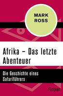 Mark Ross: Afrika – Das letzte Abenteuer ★★★★★