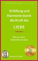 Renate de Graaff: LIEBE - Erfüllung & Harmonie