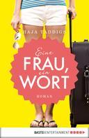 Haja Taddigs: Eine Frau, ein Wort