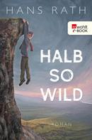 Hans Rath: Halb so wild ★★★★
