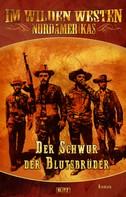 H.W. Stein: Im wilden Westen Nordamerikas 07: Der Schwur der Blutsbrüder ★★★★★