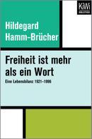 Hildegard Hamm-Brücher: Freiheit ist mehr als ein Wort ★★★★★