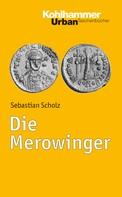 Sebastian Scholz: Die Merowinger