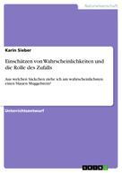 Karin Sieber: Einschätzen von Wahrscheinlichkeiten und die Rolle des Zufalls